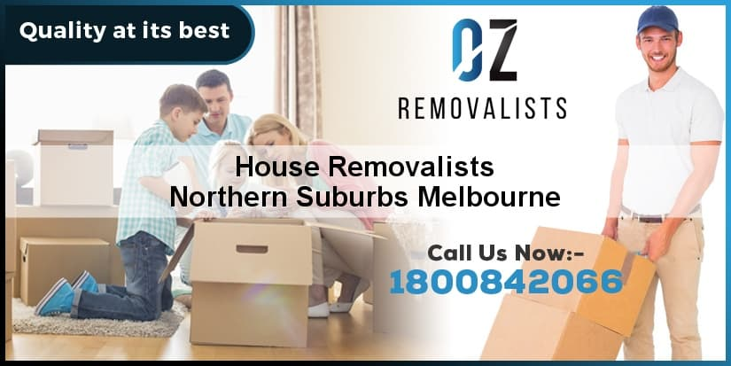 House Removalists Northern Suburbs Melbourne