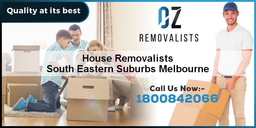 House Removalists South Eastern Suburbs Melbourne